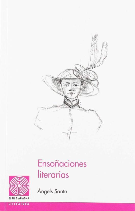 Ensoñaciones literarias Ángels Santa 2018